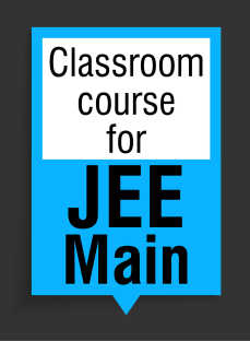 Classroom Course for JEE Main